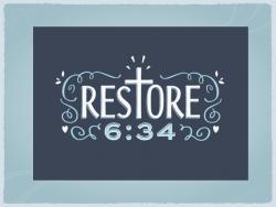 Restore 6:34