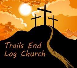 Trails End Log Church